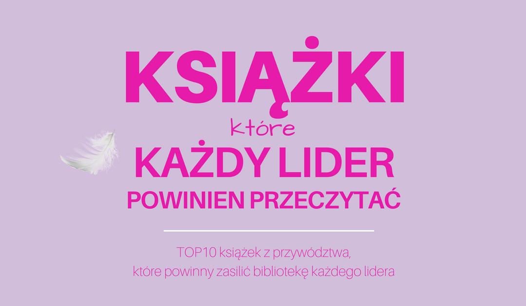 TOP 10 KSIĄŻEK KAŻDEGO LIDERA